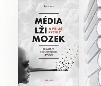 Nutil - Média, lži a příliš rychlý mozek